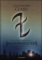The mortal instruments. Shadowhunters. Seconda trilogia: Città degli angeli caduti-Città delle anime perdute-Città del fuoco celeste - Clare Cassandra