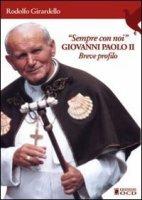 Sempre con noi. Giovanni Paolo II - Girardello Rodolfo
