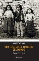Una luce sulle tragedie del mondo - Giuseppe Molinari