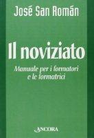 Il noviziato. Manuale per i formatori e le formatrici - San Roman José