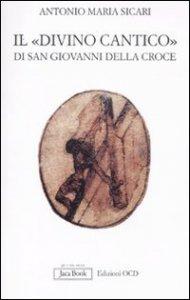 Copertina di 'Il «Divino Cantico» di San Giovanni della Croce'