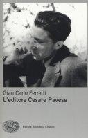 L' editore Cesare Pavese - Ferretti Gian Carlo