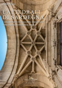 Copertina di 'Cattedrali di Sardegna. L'adeguamento liturgico delle chiese madri nella regione ecclesiastica sarda'