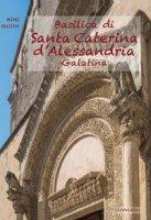 Basilica di Santa Caterina d'Alessandria. Galatina - Casciaro Raffaele, De Santis Mariachiara