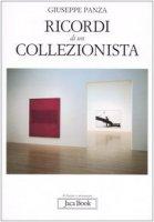 Ricordi di un collezionista - Panza Giuseppe