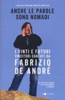 Anche le parole sono nomadi. I vinti e futuri vincitori cantati da Fabrizio De André