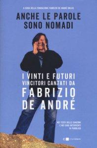 Copertina di 'Anche le parole sono nomadi. I vinti e futuri vincitori cantati da Fabrizio De André'