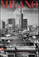 Milano 2015. Ediz. italiana e inglese - Orsi Carlo, Nove Aldo