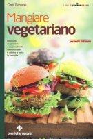 Mangiare vegetariano - Barzanò Carla