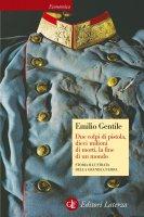Due colpi di pistola, dieci milioni di morti, la fine di un mondo - Emilio Gentile