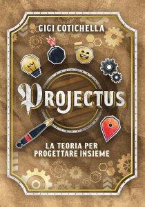 Copertina di 'Projectus. La teoria per progettare insieme'