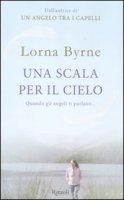 Una scala per il cielo - Byrne Lorna