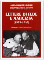 Lettere di fede e amicizia (1925-1963) - Giovanni XXIII, Paolo VI