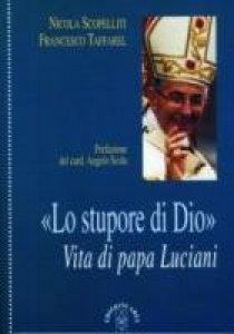 Copertina di 'Lo stupore di Dio. La vita di papa Luciani'