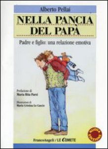 Copertina di 'Nella pancia del papà. Padre e figlio: una relazione emotiva'