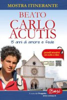 Beato Carlo Acutis. 15 anni di amore e fede