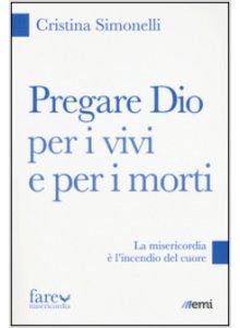 Copertina di 'Pregare Dio per i vivi e per i morti'