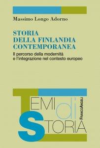 Copertina di 'Storia della Finlandia contemporanea. Il percorso della modernità e l'integrazione nel contesto europeo'