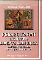 Persecuzioni, laicità, libertà religiosa