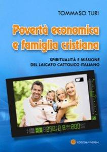 Copertina di 'Povertà economica e famiglia cristiana. Spiritualità e missione del laicato cattolico italiano'