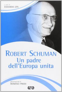 Copertina di 'Robert Schuman. Un padre dell'Europa unita'