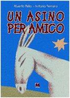 Un asino per amico - Pellai Alberto, Ferrara Alberto