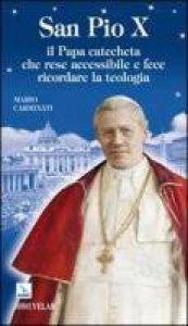 Copertina di 'San Pio X. Il Papa catecheta che rese accessibile e fece ricordare la teologia'