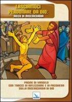 Lasciamoci perdonare da Dio: ricco di misericordia - Pera Guerrino