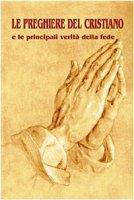 Le preghiere del cristiano e le principali verità della fede
