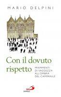 Con il dovuto rispetto - Mario Delpini