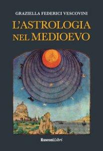 Copertina di 'L' astrologia nel Medioevo'