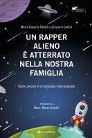 Un rapper alieno è atterrato nella nostra famiglia - Maria Rosaria Fiorelli , Giovanni Gentili