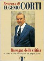 Presenza di Eugenio Corti. Rassegna della critica