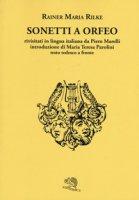Sonetti a Orfeo. Testo tedesco a fronte. Ediz. bilingue - Rilke Rainer M.