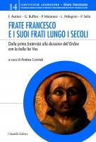 Frate Francesco e i suoi frati lungo i secoli