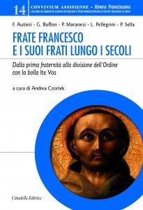Copertina di 'Frate Francesco e i suoi frati lungo i secoli'