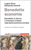 Benedetta economia - Bruni Luigino, Smerilli Alessandra