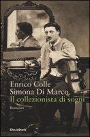 Il collezionista di sogni - Colle Enrico, Di Marco Simona