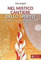 Nel mistico cantiere dello Spirito - Vito Angiuli
