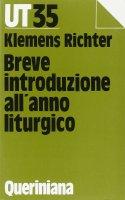 Breve introduzione all'anno liturgico - Richter Klemens