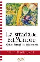La strada del bell'amore - Autori vari