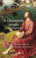 Il discepolo amato scrive ai giovani - Giulio Michelini