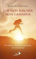 Chi non rischia non cammina - Leonardo D'Ascenzo