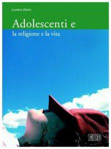 Copertina di 'Adolescenti e la religione e la vita'