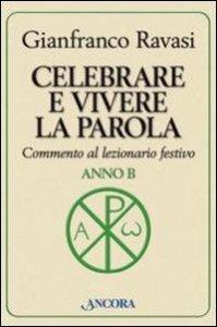 Copertina di 'Celebrare e vivere la parola. Anno B'