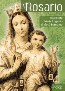 Copertina di 'Il rosario con il beato Maria Eugenio di Gesù Bambino'