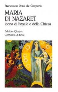 Copertina di 'Maria di Nazaret. Icona di Israele e della Chiesa'