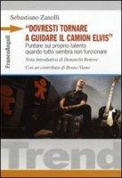 «Dovresti tornare a guidare il camion Elvis» - Zanolli Sebastiano