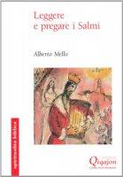 Leggere e pregare i Salmi - Alberto Mello