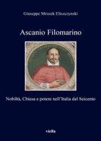 Ascanio Filomarino. Nobiltà, chiesa e potere nell'Italia - Mrozek G.